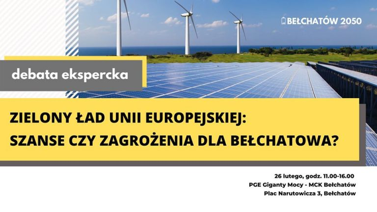 Debata   Zielony Ład Unii Europejskiej: szanse czy zagrożenia dla Bełchatowa?