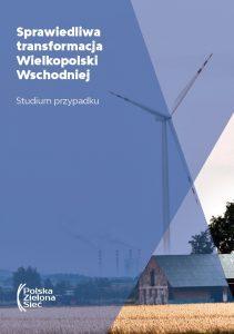 Sprawiedliwa transformacja Wielkopolski Wschodniej. Wyzwania z perspektywy społecznej. Studium przypadku (2019)