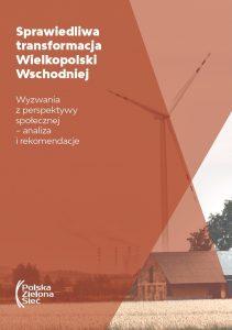 Sprawiedliwa transformacja Wielkopolski Wschodniej. Wyzwania z perspektywy społecznej – analiza i rekomendacje (2019)