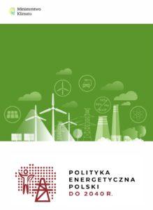 """Nowa """"Polityka energetyczna Polski do 2040 r."""" – odchodzimy od węgla"""